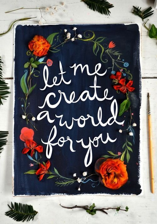 Let me Create a World for You